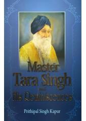Master Tara Singh And His Reminiscences - Book By Prithipal Singh Kapur