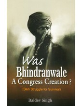 Was Bhindranwale A Congress Creation? - Book By Baldev Singh