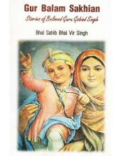 Gur Balam Sakhian - Stories of Beloved Guru Gobind Singh (English) - Book By Bhai Sahib Bhai Vir Singh