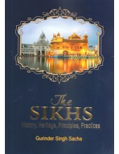 The Sikhs - History, Heritage, Principles, Practices