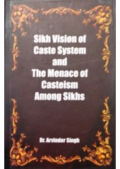 Sikh Vision Of Caste System And The Menace Of Casteism Among Sikhs