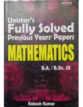 Unistar's Fully Solved Previous Years' Papers Mathematics B.A./B.Sc. III