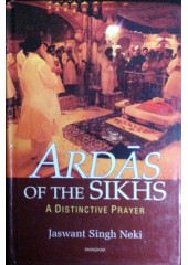 Ardas Of The Sikhs - Book By Jaswant Singh Neki
