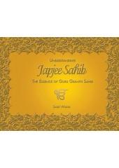 Understanding Japjee Sahib - Understanding Japjee Sahib - The Essence Of Guru Granth Sahib - Book by Satjit Wadva