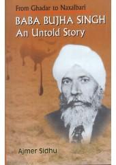 From Ghadar to Naxalbari Baba Bujha Singh - An Untold Story - Book By Ajmer Sidhu