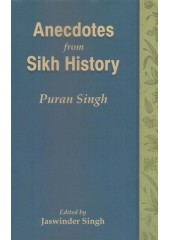 Anecdotes From Sikh History - Book By Puran Singh