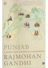 Punjab - A History From Aurangzeb To Mountbatten (Paperback) - Book By Rajmohan Gandhi