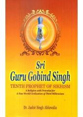 Sri Guru Gobind Singh - Tenth Prophet Of Sikhism - Book By Dr. Jasbir Singh Ahluwalia