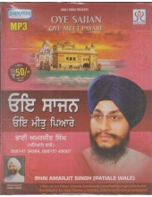 Oye Sajjan Oye Meet Payare - MP3 By Bhai Amarjit Singh Ji Patiale Wale