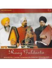 Raag Guldasta - MP3s By Bhai Nirmal Singh Ji Khalsa, Dr. Gurnam Singh Ji, Prof. Surinder Singh Ji U.K. Wale, Bhai Baljeet Singh Ji, Bhai Gurmeet Singh Ji Namdhari