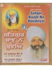 Satgur Baajh Na Boojhiyai - MP3 CD By Bhai Guriqbal Singh Ji