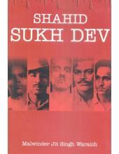 Shahid Sukh Dev - Book By Malwinderjit Singh Waraich