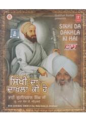 Sikhi Da Dakhla Ki Hai - MP3 CD By Guriqbal Singh