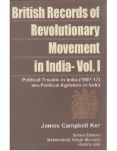 Political Trouble In India (1907-17) With Political Agitators In India - Book By James Campbell Ker
