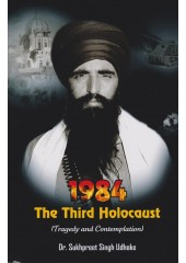 1984 The Third Holocaust - Book By Sukhpreet Singh Udhoke