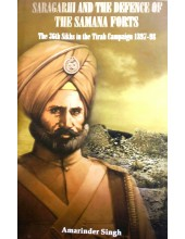 Saragarhi And The Defence Of The Samana Forts - Book By Amarinder Singh