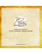 Emperor-Prophet Guru Gobind Singh Sahib - Book By Inni Kaur