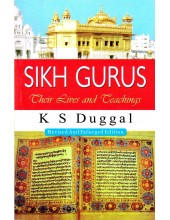 Sikh Gurus - Their Lives and Teachings - Book By K S Duggal