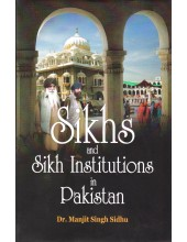 Sikhs and Sikh Institutions in Pakistan - Book By Dr. Manjit singh Sidhu